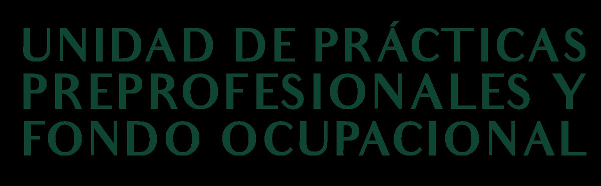 LOGOUNIDAD DE PRÁCTICAS PREPROFESIONALES Y FONDO OCUPACIONAL